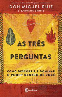 AS TRÊS PERGUNTAS - MIGUEL RUIZ, DON