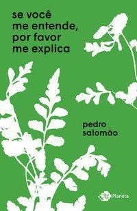 SE VOCÊ ME ENTENDE, POR FAVOR ME EXPLICA - SALOMÃO, PEDRO
