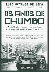 OS ANOS DE CHUMBO - OCTAVIO DE LIMA, LUIZ