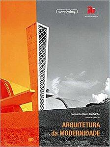 ARQUITETURA DA MODERNIDADE - CASTRIOTA, LEONARDO BARCI