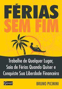 FÉRIAS SEM FIM - PICININI, BRUNO