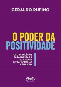 O PODER DA POSITIVIDADE - RUFINO, GERALDO