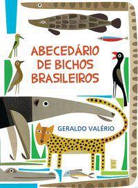 ABECEDÁRIO DE BICHOS BRASILEIROS - VALÉRIO, GERALDO