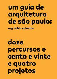 UM GUIA DE ARQUITETURA DE SÃO PAULO -