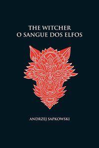 O SANGUE DOS ELFOS - THE WITCHER - A SAGA DO BRUXO GERALT DE RÍVIA (CAPA DURA) - SAPKOWSKI, ANDRZEJ