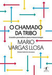 O CHAMADO DA TRIBO - LLOSA, MARIO VARGAS