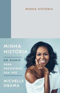 MINHA HISTÓRIA - OBAMA, MICHELLE