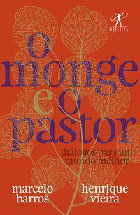 O MONGE E O PASTOR - VIEIRA, PASTOR HENRIQUE