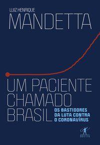 UM PACIENTE CHAMADO BRASIL - MANDETTA, LUIZ HENRIQUE