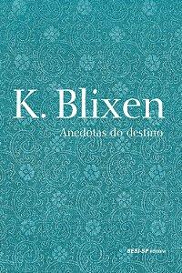 ANEDOTAS DO DESTINO - BLIXEN, KAREN
