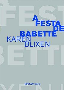 A FESTA DE BABETTE - BLIXEN, KAREN
