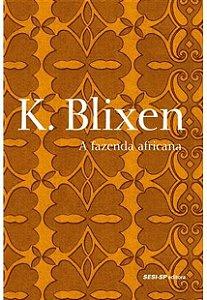 A FAZENDA AFRICANA - BLIXEN, KAREN