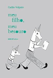 MEU FILHO, MEU BESOURO - VOLPATO, CADÃO