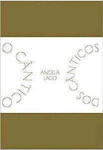 O CÂNTICO DOS CÂNTICOS - LAGO, ANGELA