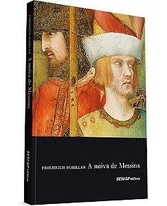 A NOIVA DE MESSINA - SCHILLER, FRIEDRICH