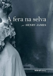 A FERA NA SELVA - JAMES, HENRY