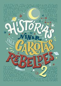 HISTÓRIAS DE NINAR PARA GAROTAS REBELDES 2 - FAVILLI, ELENA