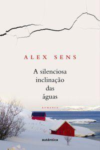 SILENCIOSA INCLINAÇÃO DAS ÁGUAS - SENS, ALEX
