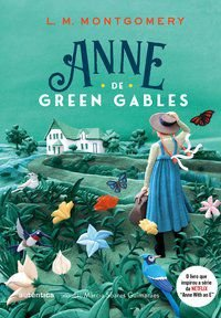 ANNE DE GREEN GABLES - (TEXTO INTEGRAL - CLÁSSICOS AUTÊNTICA) - MONTGOMERY, LUCY MAUD