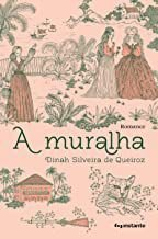 A MURALHA - QUEIROZ, DINAH DE