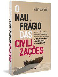 O NAUFRÁGIO DAS CIVILIZAÇÕES - VOL. 2 - MAALOUF, AMIN