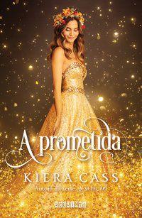 A PROMETIDA - CASS, KIERA