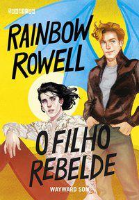 O FILHO REBELDE - VOL. 2 - ROWELL, RAINBOW