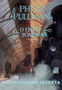 A COMUNIDADE SECRETA - VOL. 2 - PULLMAN, PHILIP