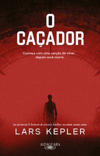 O CAÇADOR - KEPLER, LARS
