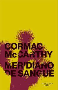 MERIDIANO DE SANGUE (NOVA EDIÇÃO) - MCCARTHY, CORMAC