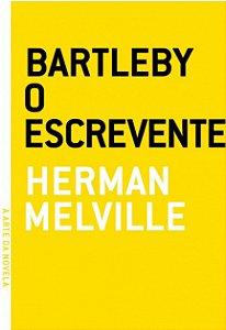 BARTLEBY, O ESCREVENTE - MELVILLE, HERMAN
