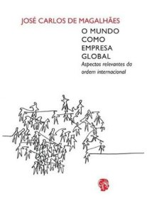 MUNDO COMO EMPRESA GLOBAL, O - MAGALHÃES, JOSÉ CARLOS DE