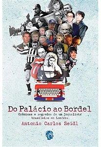 DO PALACIO AO BORDEL - SEIDL, ANTONIO CARLOS