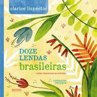 DOZE LENDAS BRASILEIRAS - LISPECTOR, CLARICE