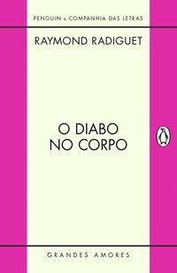 O DIABO NO CORPO - RADIGUET, RAYMOND
