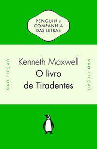 O LIVRO DE TIRADENTES - KENNETH MAXWELL (ORG.)