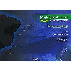 NAUFRAGIOS DO BRASIL / CULTURA SUB - SILVARES, JOSÉ CARLOS