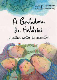 A CONTADORA DE HISTÓRIAS E OUTROS CONTOS DE ENCANTAR - HADDAD, CLARA