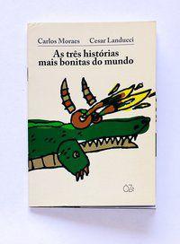 AS TRÊS HISTÓRIAS MAIS BONITAS DO MUNDO - MORAES, CARLOS