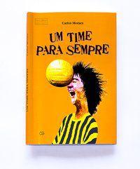 UM TIME PARA SEMPRE - MORAES, CARLOS