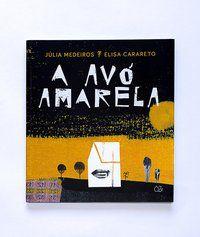 A AVÓ AMARELA - MEDEIROS, JÚLIA