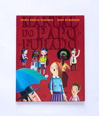 MANUAL DO PAPO-FURADO - CAMARGO, MARIA AMÁLIA