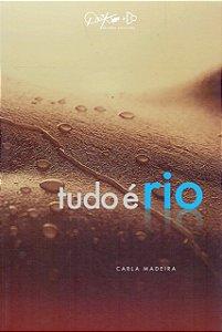 TUDO É RIO - MADEIRA, CARLA