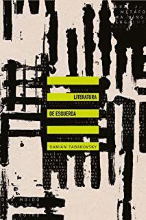 LITERATURA DE ESQUERDA - TABAROVSKY, DAMIAN