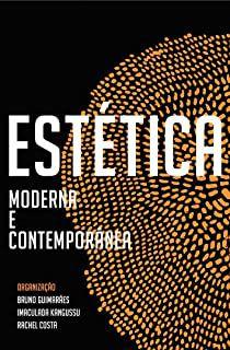 ESTÉTICA MODERNA E CONTEMPORÂNEA -