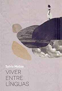 VIVER ENTRE LÍNGUAS - MOLLOY, SYLVIA