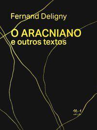 O ARACNIANO E OUTROS TEXTOS - DELIGNY, FERNAND