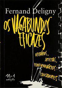 OS VAGABUNDOS EFICAZES - DELIGNY, FERNAND