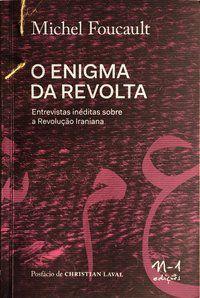 ENIGMA DA REVOLTA, O - FOUCAULT, MICHEL