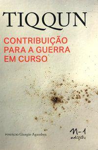 CONTRIBUIÇÃO PARA A GUERRA EM CURSO - TIQQUN